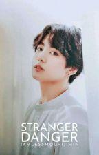 Stranger Danger by jamlessmochijimin