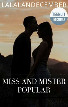 Miss And Mister Popular (Selesai) by lalalandecember
