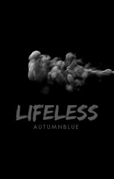 Lifeless by Autumnblue