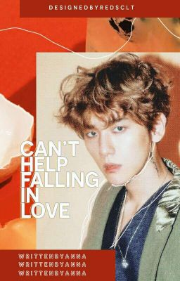 Đọc truyện ChanBaek ➡ Can't Help Falling In Love.
