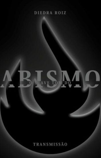O suave tom do abismo - Transmissão - Livro 3