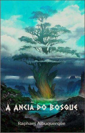 A Anciã do Bosque | COMPLETO by Raphael-Albuquerque