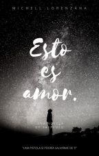 Esto es amor. © by MichellLorenzaana