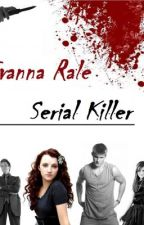 Evanna Rale - Serial Killer by SnapeLupin
