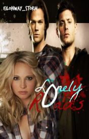 *ON HOLD FOR EDITING* Lonely Roads... **Supernatural Fanfic** by Hazzze