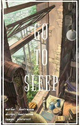 Đọc truyện Go to sleep (Jeff fanfic)