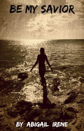 Be My Savior by Abigail_Irene