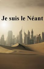 Je suis le Néant by YalirNasty