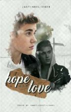 Hope and Love  by jastinbelieber