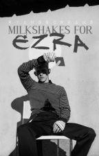 Milkshakes For Ezra  ♛ by ryansscreams