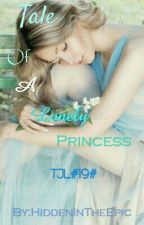 TJL#19# Tale Of A Lonely Princess by HiddenInTheEpic