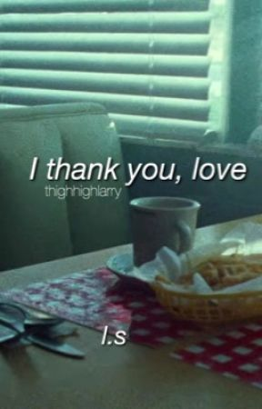 I thank you, love (l.s) by thighhighlarry