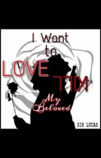 I Want To Love/Kill My Beloved by CandyYESorNO