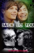 BACK TO YOU || L.S. by Barbiedoll123457