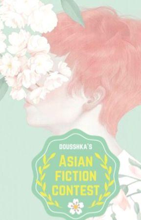 CONTEST | ASIAN FICTION by DOUSSHKA