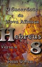 Hebreus 8 - Versículo 6 by SilvioDutra0