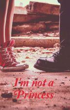 I'm not a Princess  by Ann_a13