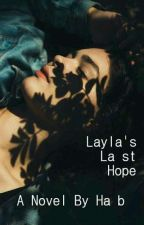 Layla's Last Hope by habishere