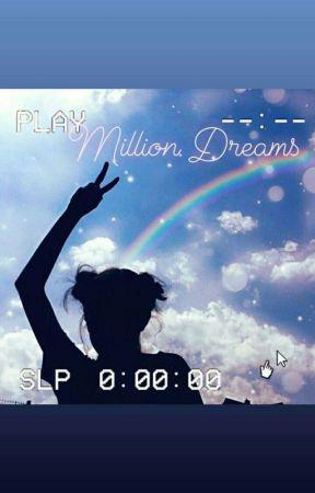 Million Dreams by ColourfulDreamer26