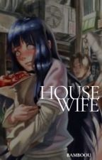 Housewife ( terminée ) by Bamboou