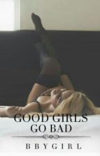 Good Girls Go Bad ( Francisco Lachowski F.F. ) - EDITARE by BbyGirl_1