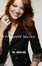 A Princess's Secret (Completed) by skelts21