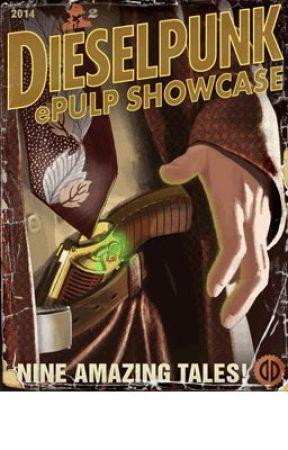 Dieselpunk ePulp Showcase 2 (Anthology) by johnpicha