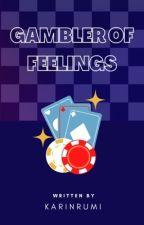 Gambler of Feelings by Karinrumi