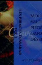 Molly Valtini, piégée dans le désert ! [ les princes D'ISSAKAR]  by sedshey