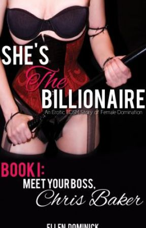 She's The Billionaire: Meet Your Boss, Chris Baker by ellendominick