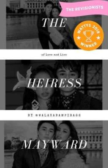 The Heiress (MayWard) - COMPLETED