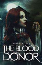 The Blood Donor by Queriadarling