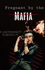 Pregnant By The Mafia [Joel Pimentel]✔ by cnco_ff