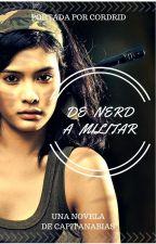 DE NERD A MILITAR by KimHaneulVhope