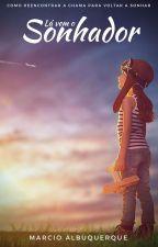Lá vem o Sonhador by marciosalbuquerque