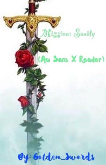 Mission: Sanity (Au Sans x Insane! Shapeshifting! Reader