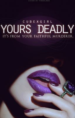 Yours Deadly