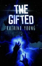 The Gifted by QueenKatrina14