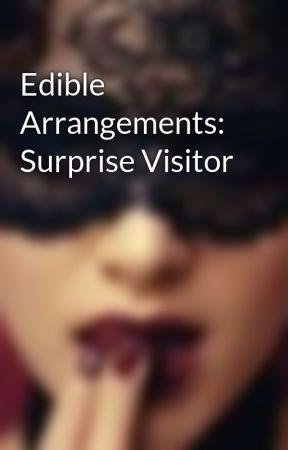 Edible Arrangements: Surprise Visitor by ivblud