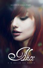 Alice e o Beijo da Morte by CamilaZeymer