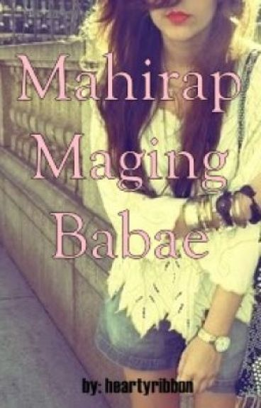Mahirap maging babae by heartyribbon