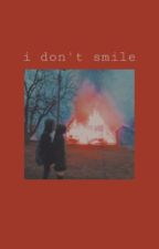 """""""I Don't Smile,"""" 