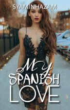 My Spanish Love by syaminhazam