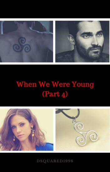 When We Were Young (Part 4)