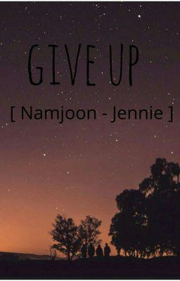 Đọc truyện namjen - give up