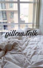 pillow talk • ziall ✔️ by hug_ya