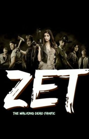 ZET (The Walking Dead Fanfic)