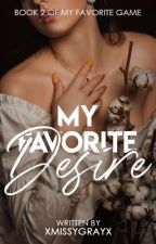 My Favorite Desire by xMissYGrayx