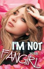 I'm not your fangirl by AN171000