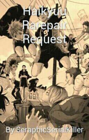 Haikyuu Rarepair Request.